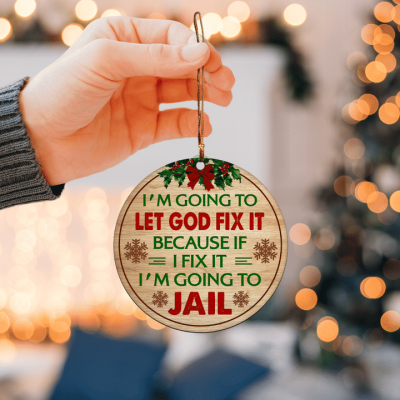 I'm going to let god fix it Ornament